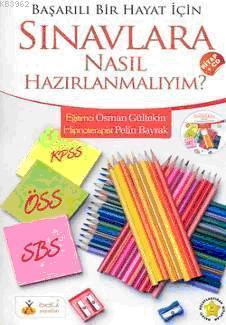 Sınavlara Nasıl Hazırlanmalıyım? (kitap+cd)