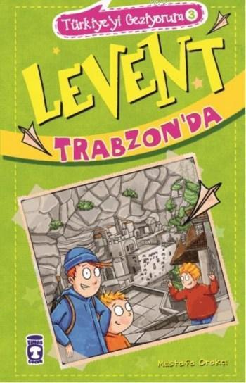 Levent Trabzon'da; Türkiye'yi Geziyorum - 3