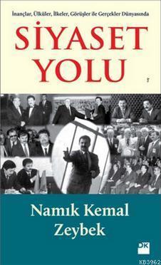Siyaset Yolu; İnançlar, Ülküler, İlkeler, Görüşler ile Gerçekler Dünyasında