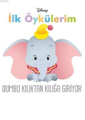 Disney İle Öykülerim - Dumbo Kılıktan Kılığa Giriyor