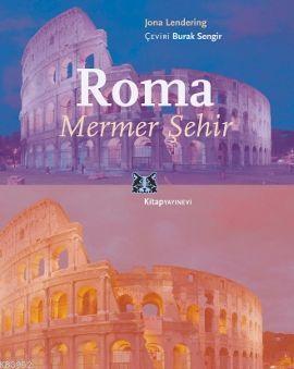 Roma - Mermer Şehir