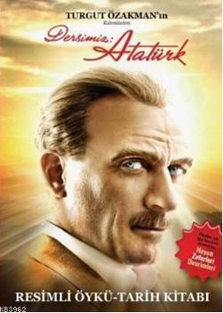 Dersimiz Atatürk; Resimli Öykü - Tarih Kitabı
