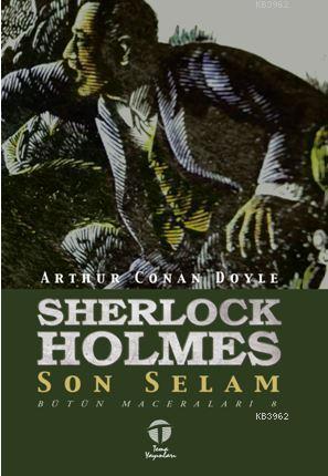 Sherlock Holmes - Son Selam; Bütün Maceraları 8