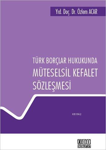 Türk Borçlar Hukukunda Müteselsil Kefalet Sözleşmesi