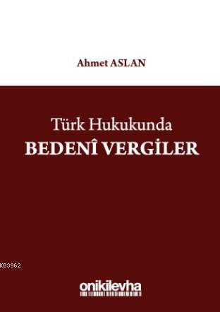 Türk Hukukunda Bedenî Vergiler