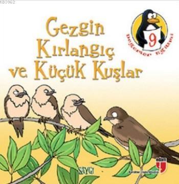 Değerler Eğitimi Öyküleri 9; Gezgin Kırlangıç ve Küçük Kuşlar - Saygı