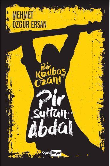 Pir Sultan Abdal; Bir Kızılbaş Ozanı