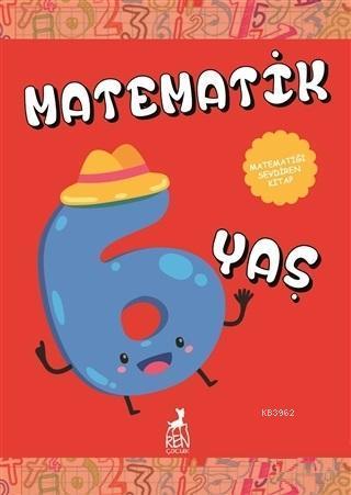 Matematik 6 Yaş; Matematiği Sevdiren Kitap