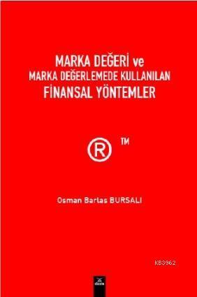 Marka Değeri ve Marka Değerlemede Kullanılan Finansal Yöntemler