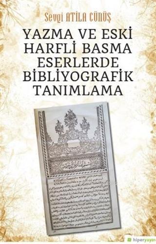 Yazma ve Eski Harfli Basma Eserlerde Bibliyografik Tanımlama