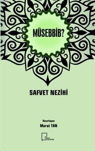 Müsebbib?; Safvet Nezihi