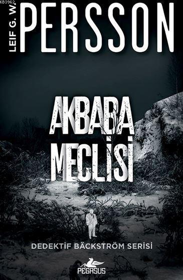 Akbaba Meclisi; Dedektif Bäckström Serisi - 1