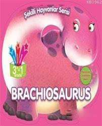 Brachiosaurus - Şekilli Hayvanlar Serisi