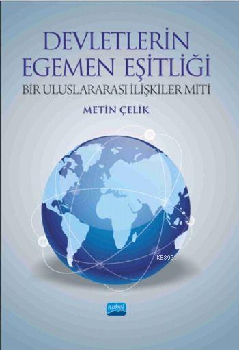 Devletlerin Egemen Eşitliği; Bir Uluslararası İlişkiler Miti