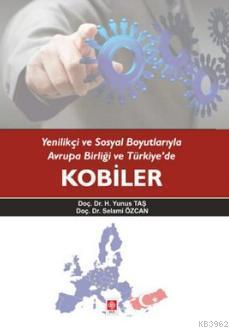 Yenilikçi ve Sosyal Boyutlarıyla Avrupa Birliği ve Türkiye'de Kobiler