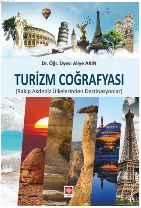 Turizm Coğrafyası; Rakip Akdeniz Ülkelerinden Destinasyonları