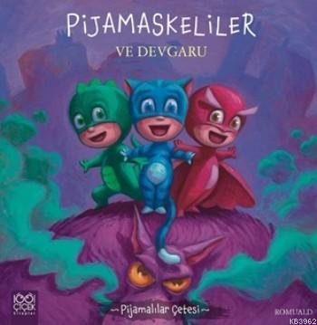 Pijamaskeliler Ve Devgaru; Pijamalılar Çetesi