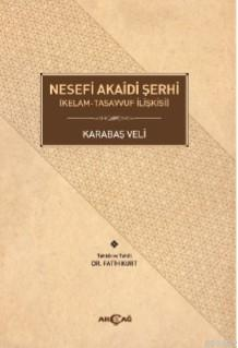 Nesefi Akaidi Şerhi (Kelam - Tasavvuf İlişkisi)