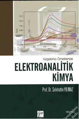 Elektroanalitik Kimya; Uygulama Örnekleriyle