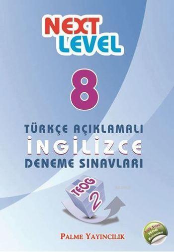 Türkçe Açıklamalı İngilizce Deneme Sınavları Teog-2; Next Level 8