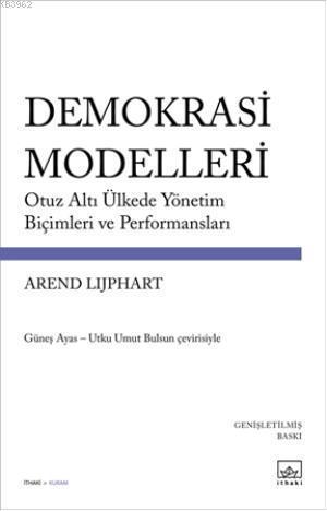 Demokrasi Modelleri; Otuz Altı Ülkede Yönetim Biçimleri ve Performansları