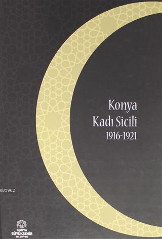 Konya Kadı Sicili 1916 - 1921