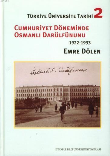 Türkiye Üniversite Tarihi 2; Cumhuriyet Döneminde Osmanlı Darülfünunu (1922-1933)