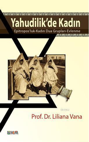 Yahudilik'de Kadın; Epitroposluk-Kadın Dua Grupları-Evlenme