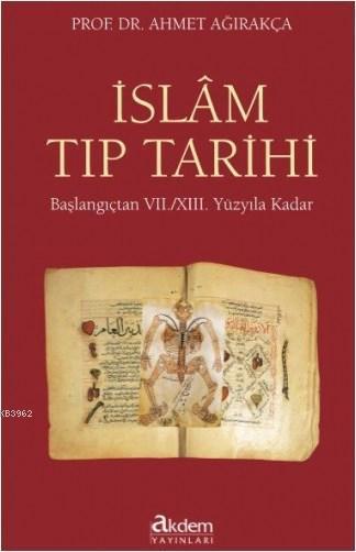 İslam Tıp Tarihi (Ciltli); Başlangıçtan 7./13. Yüzyıla Kadar