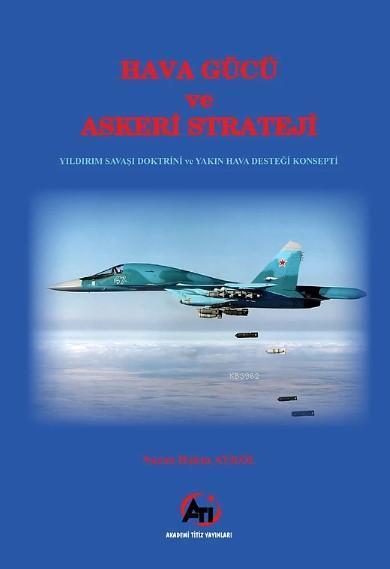 Hava Gücü ve Askeri Strateji; Yıldırım Savaşı Doktrini  ve Yakın Hava Desteği Konsepti