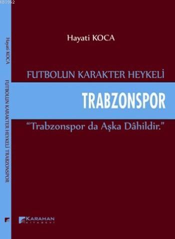 Trabzonspor; Futbolun Karakter Heykeli Trabzonspor