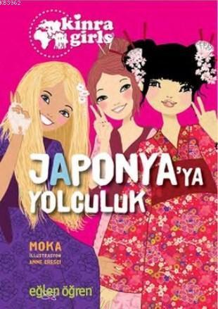 Japonya'ya Yolculuk - Eğlen Öğren Kinra Girls 5