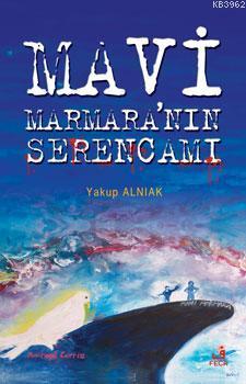 Mavi Marmaranın Serencamı