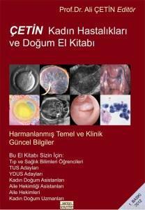 Çetin Kadın Hastalıkları ve Doğum El Kitabı; Harmanlanmış Temel ve Klinik Güncel Bilgiler