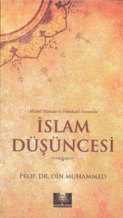 Aktüel Manası ve Hakikati Arasında İslam Düşüncesi