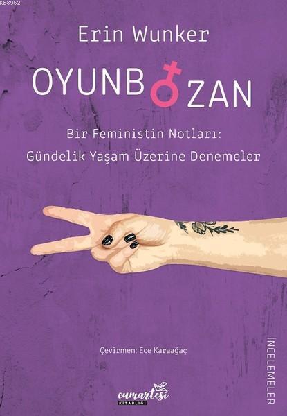 Oyunbozan; Bir Feministin Notları: Güncelik Yaşam Üzerine Denemeler