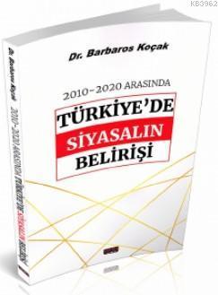 2010-2020 Arasında Türkiye'de Siyasalın Belirişi