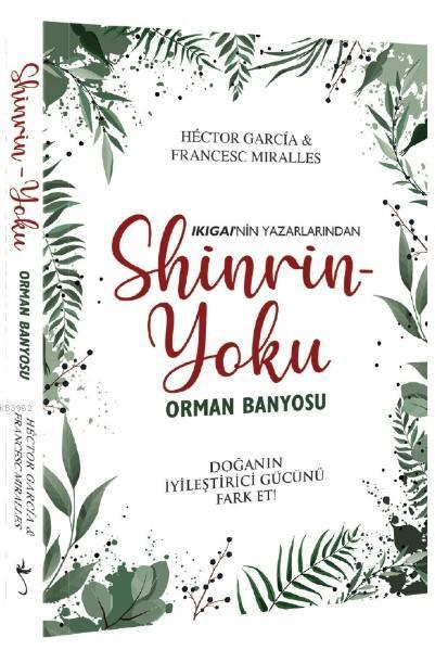 Shinrin Yoku - Orman Banyosu; Doğanın İyileştirici Gücü