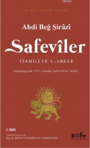 Safeviler Tekmiletü'l-Ahbar; Başlangıçtan 1571'e Kadar Safevilerin Tarihi