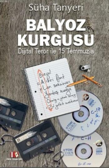 Balyoz Kurgusu; Dijital Terör ile 15 Temmuz'a