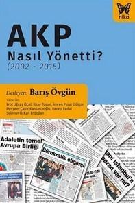 AKP Nasıl Yönetti?; (2002 - 2015)