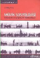 Müzik Sosyolojisi; Sorunlar - Yaklaşımlar - Tartışmalar
