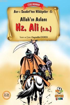Allah'ın Aslanı Hz.Ali (r.a); Asr-ı Saadetten Hikayeler 5