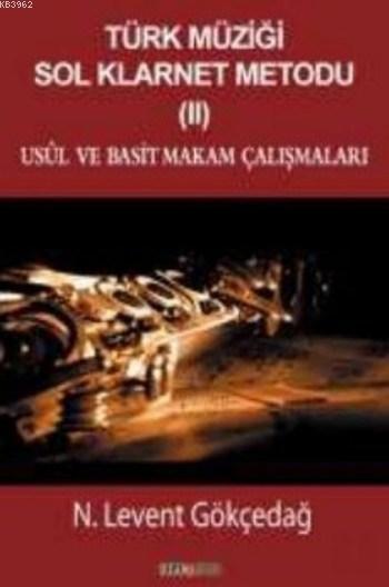 Türk Müziği Sol Klarnet Metodu II Usul ve Basit Makam Çalışmaları