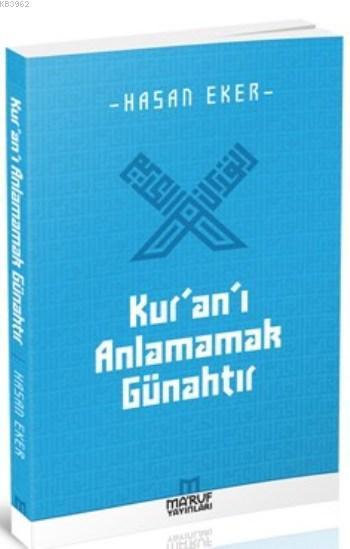 Kur'an'ı Anlamamak Günahtır