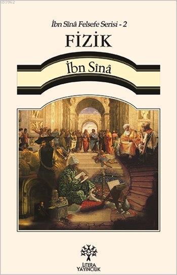 Fizik - İbn Sina Felsefe Serisi 2