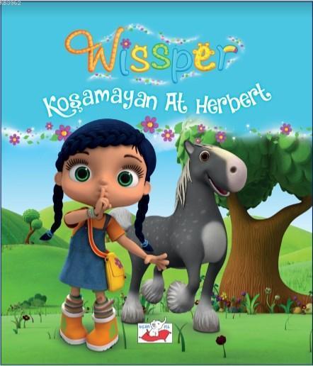 Wissper; Koşamayan At Herbert
