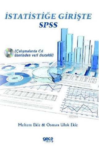 İstatistiğe Girişte SPSS; Çalışmalarda CD Üzerinden Veri Destekli