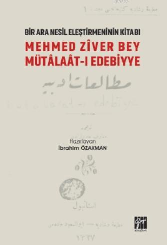 Bir Ara Nesil Eleştirmeninin Kitabı Mehmed Ziver Bey Mütalaat-ı Edebiyye