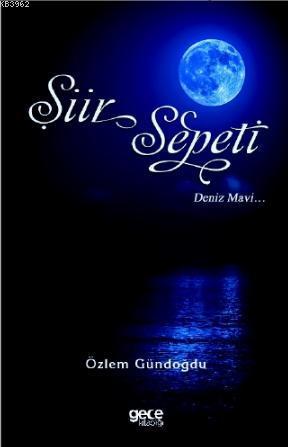 Şiir Sepeti 4; Deniz Mavi